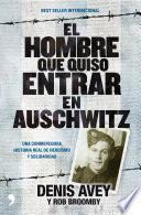 Libro de El Hombre Que Quiso Entrar En Auschwitz