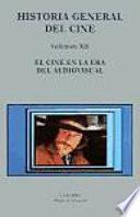 Libro de Historia General Del Cine: El Cine En La Era Del Audiovisual