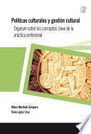 Libro de Políticas Culturales Y Gestión Cultural