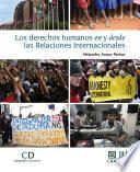 Libro de Los Derechos Humanos En Y Desde Las Relaciones Internacionales