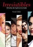 Libro de Irresistibles. 100 Años De It Girls En La Moda