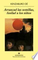 Libro de Arrancad Las Semillas Fusilad A Los Niños