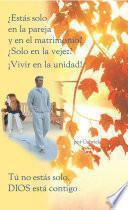 Libro de ¿estás Solo En La Pareja Y En El Matrimonio? ¿solo En La Vejez? ¡vivir En La Unidad!