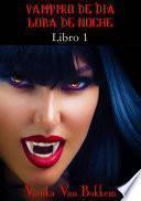 Libro de Historia De Una Maldición: Vampiro De Día, Loba De Noche. Libro 1