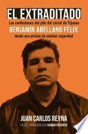 Libro de El Extraditado. Benjamín Arellano Félix