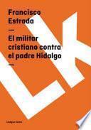 Libro de El Militar Cristiano Contra El Padre Hidalgo