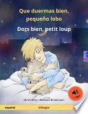 Libro de Que Duermas Bien, Pequeño Lobo   Dors Bien, Petit Loup. Libro Infantil Bilingüe (español   Francés)