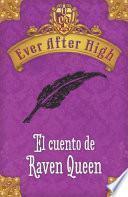 Libro de Ever After High. El Cuento De Raven Queen