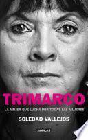 Libro de Trimarco. La Mujer Que Lucha Por Todas Las Mujeres