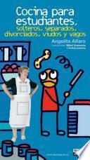 Libro de Cocina Para Estudiantes, Solteros, Separados, Divorciados, Viudos Y Vagos