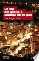Libro de La Luz Del Silencio, Camino De Tu Paz