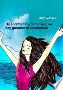 Libro de ¡acéptame Tal Y Como Soy, No Hay Garantía Ni Devolución!