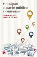 Libro de Metrópoli, Espacio Público Y Consumo