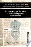 Libro de La Construcción Del Mito A Través De La Prensa