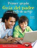 Libro de Primer Grado Guia Del Padre Para El Exito De Su Hijo (spanish Version)