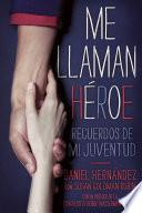Libro de Me Llaman Heroe (they Call Me A Hero)