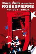 Libro de Robespierre. Virtud Y Terror