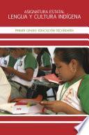Libro de Asignatura Estatal Lengua Y Cultura Indígena