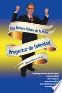 Libro de Soy Moisés Aldana De La Peña: Proyector De Felicidad