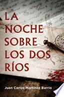 Libro de La Noche Sobre Los Dos Ríos