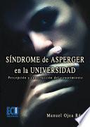 Libro de Síndrome De Asperger En La Universidad.percepción Y Construcción Del Conocimiento