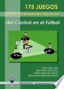 Libro de 175 Juegos Para El Entrenamiento Integrado Del Control En El Fútbol