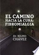 Libro de El Camino Hacia La Cura: Fibromialgia