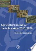 Libro de La Agricultura Mundial, Hacia Los Años 2015 2030