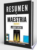 Libro de Resumen De  Maestría (mastery)   De Robert Greene