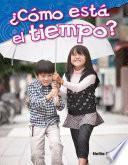 Libro de ¿cómo Está El Tiempo? (what Is The Weather?)
