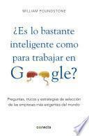 Libro de ¿es Lo Bastante Inteligente Para Trabajar En Google?