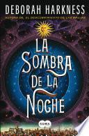 Libro de La Sombra De La Noche (el Descubrimiento De Las Brujas 2)