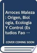 Libro de Arroces Maleza   Origen Biología, Ecología Y Control
