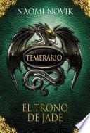 Libro de Temerario Ii. El Trono De Jade