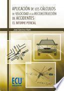 Libro de Aplicación De Los Cálculos De Velocidad A La Reconstrucción De Accidentes
