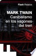 Libro de Canibalismo En Los Vagones Del Tren (flash Relatos)