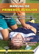 Libro de Manual De Primeros Auxilios Para Monitores Y Practicantes De Fútbol,fútbol Sala Y Fútbol Playa