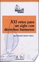 Libro de Xxi Retos Para Un Siglo Con Derechos Humanos