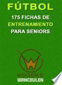 Libro de Fútbol: 175 Fichas De Entrenamiento Para Seniors
