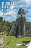 Libro de Escombros Inmortales De La Tierra Del Quetzal