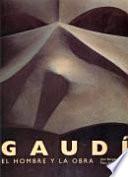 Libro de Gaudí, El Hombre Y La Obra