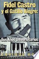 Libro de Fidel Castro Y El Gatillo Alegre