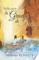 Libro de Only By God S Grace (spanish)
