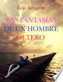 Libro de Las Fantasías De Un Hombre Soltero