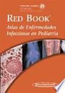 Libro de Red Book Atlas De Enfermedades Infecciosas En Pediatria / Red Book Atlas Of Pediatric Infectious Diseases