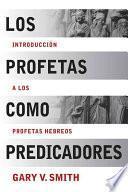 Libro de Los Profetas Como Predicadores: Introduccion A Los Profetas Hebreos