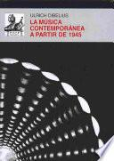 Libro de La Música Contemporánea A Partir De 1945
