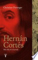 Libro de Hernán Cortés. Más Allá De La Leyenda