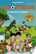 Libro de El Ladrón De Noticias (¡reporteros! 3)