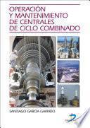 Libro de Operación Y Mantenimiento De Centrales De Ciclo Combinado
